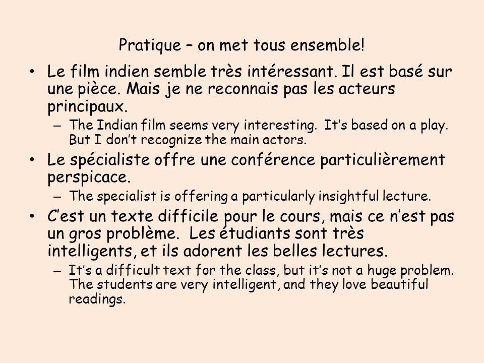 Pratique – on met tous ensemble! Le film indien semble très intéressant. Il est basé sur une pièce. Mais je ne reconnais pas les acteurs principaux. –