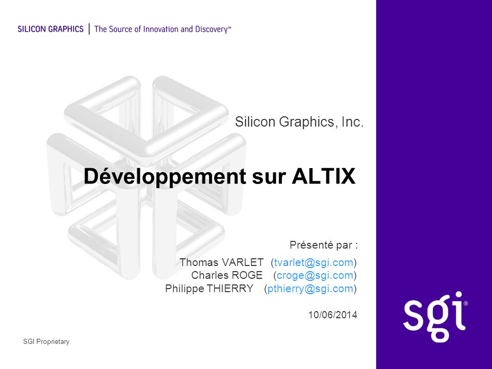 || 6/10/2014Page 2SGI Proprietary PLAN : Introduction à l ALTIX –Introduction à l architecture des systèmes HPC –Présentation hardware de l ALTIX –Présentation software de l ALTIX Développement sur ALTIX Utilisation des ALTIX Comprendre les performances sur ALTIX Ressources et documentation