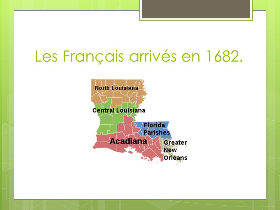 Les Français arrivés en 1682.