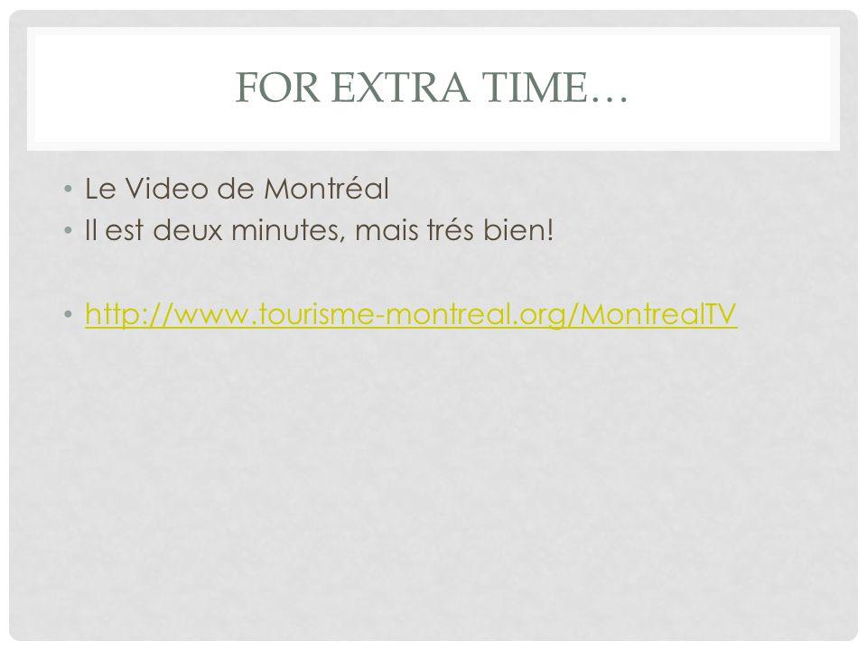 FOR EXTRA TIME… Le Video de Montréal Il est deux minutes, mais trés bien.
