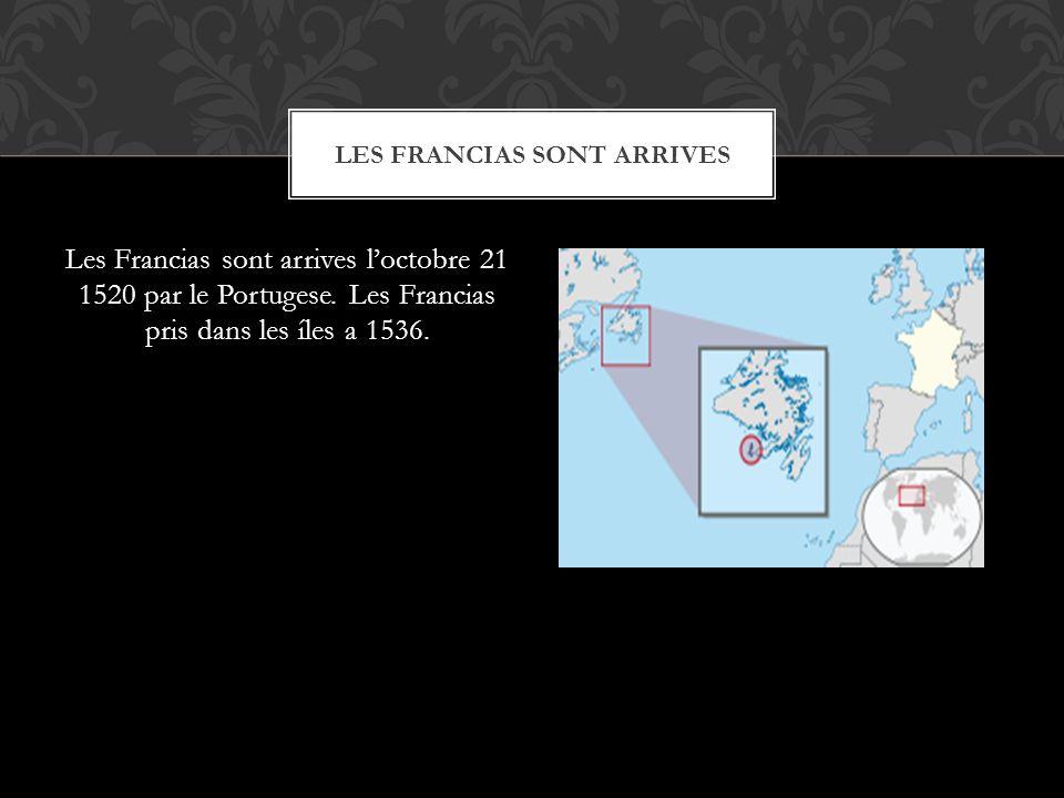 Les Francias sont arrives loctobre 21 1520 par le Portugese.