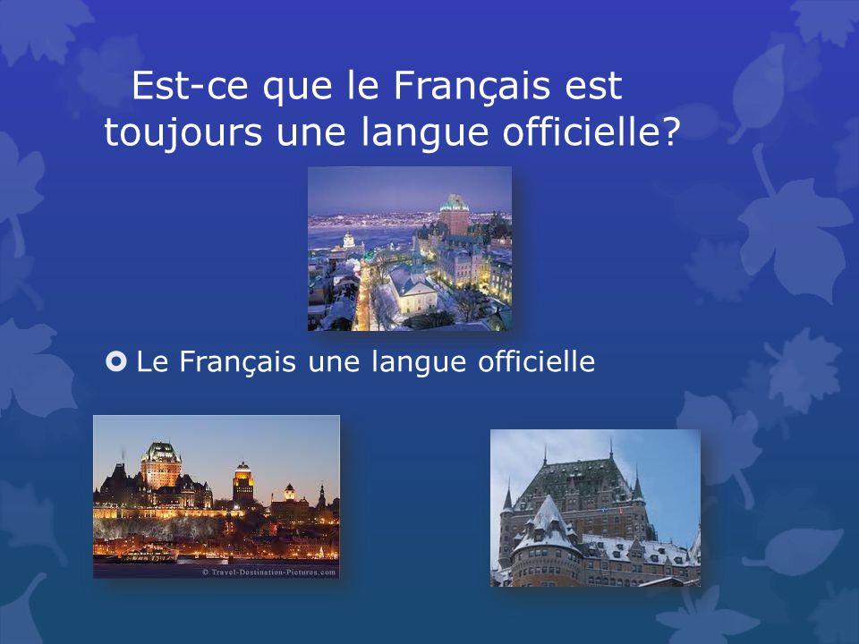 Est-ce que le Français est toujours une langue officielle Le Français une langue officielle