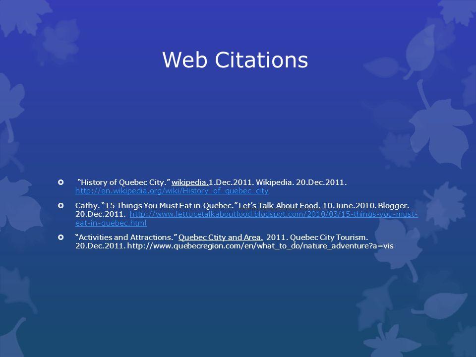 Picture Citations http://celebratecanada.wordpress.com/category/quebec/page/2/ http://celebratecanada.wordpress.com/category/quebec/page/2/ (québec flag) http://www.google.com/search?q=champlain+monument+quebec&hl=en&safe=active&rls=com.