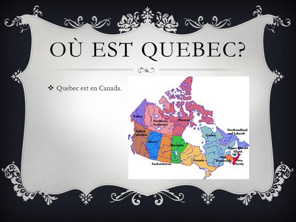 QUAND EST-CE QUE LES FRANÇAIS SONT ARRIVÉS? Ils arrivés en 1608.