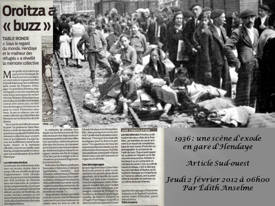 1936 : une scène d exode en gare d Hendaye Article Sud-ouest Jeudi 2 février 2012 à 06h00 Par Édith Anselme