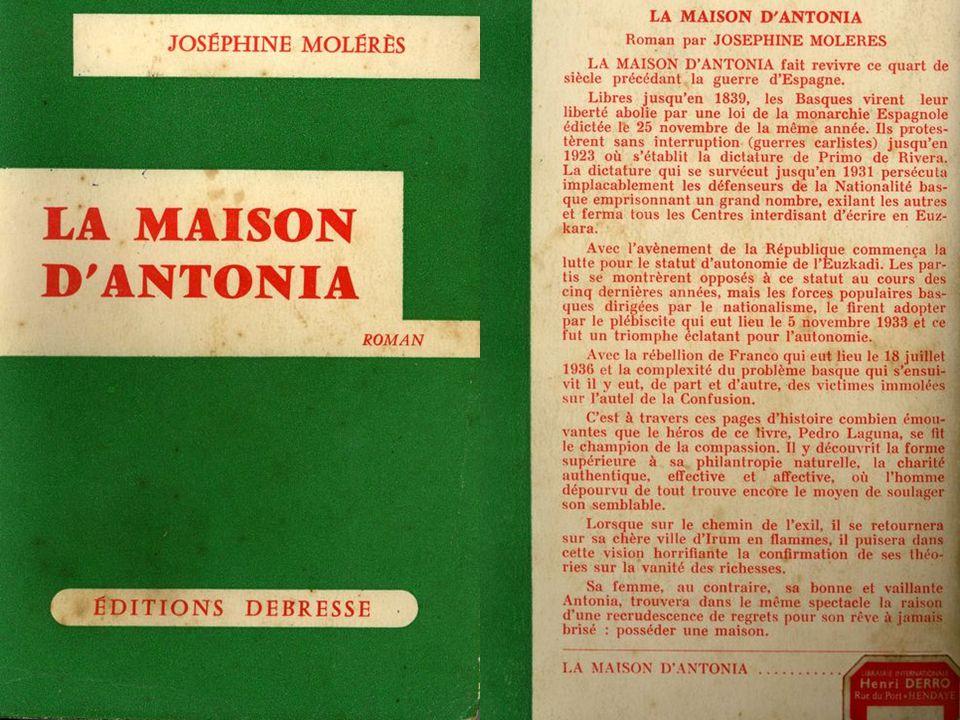 Informations complémentaires avec la participation de JC.Alza Famille Pedro LAGUNA, Nom demprunt du roman de Joséphine Molérés : La Maison dAntonia, m