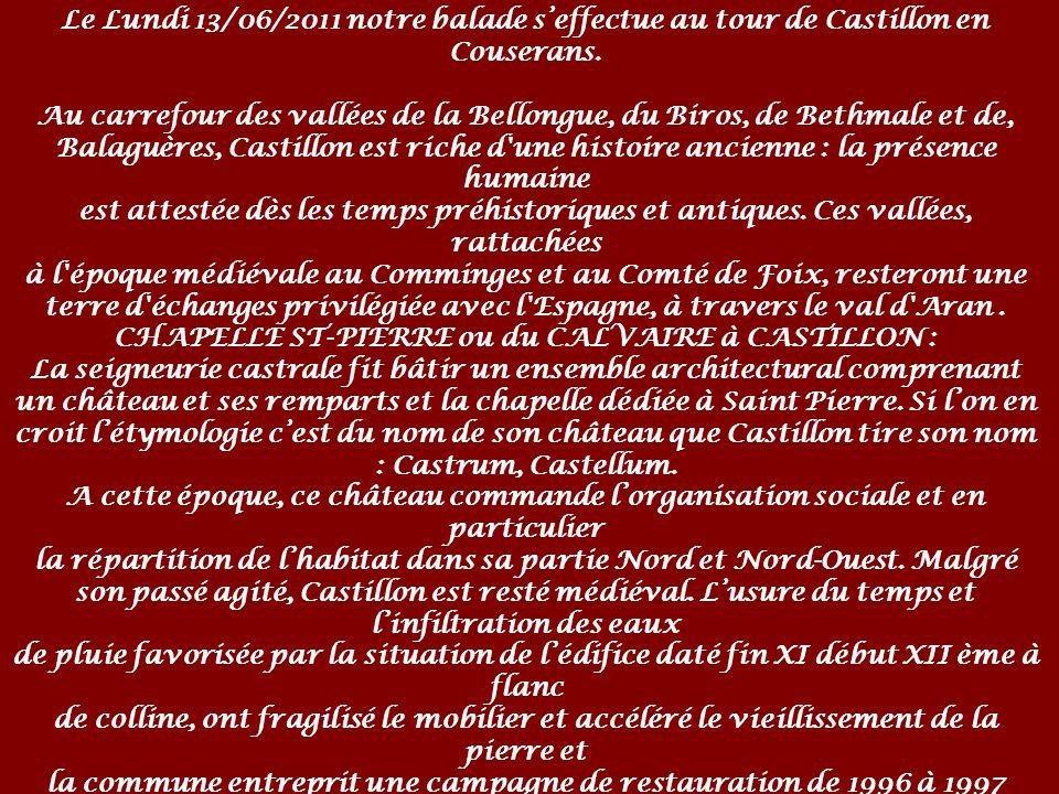 Le Lundi 13/06/2011 notre balade seffectue au tour de Castillon en Couserans.