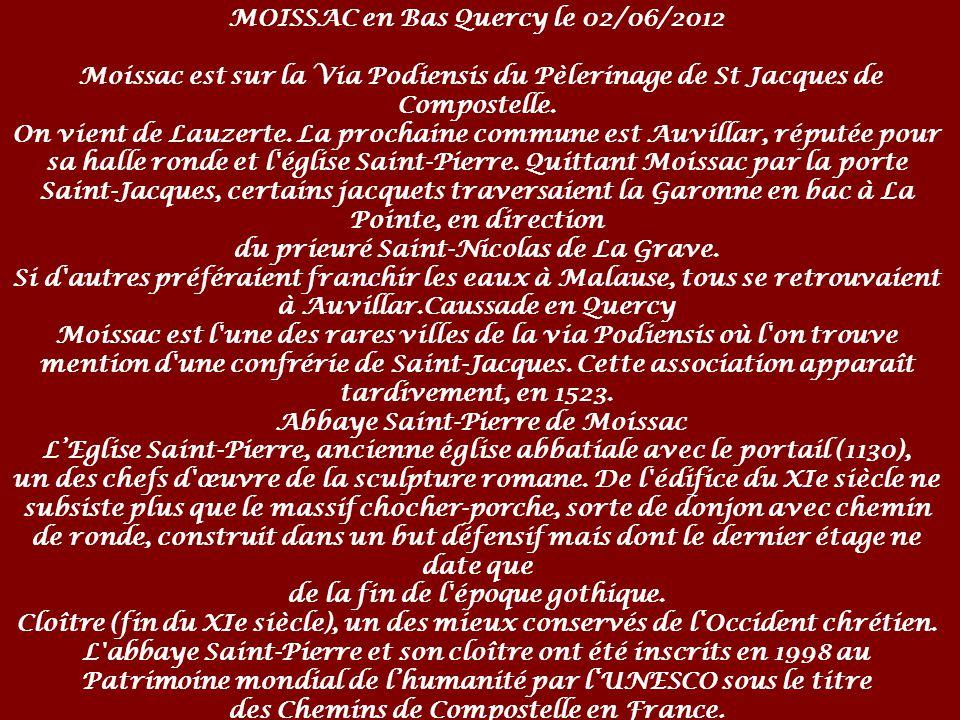 MOISSAC en Bas Quercy le 02/06/2012 Moissac est sur la Via Podiensis du Pèlerinage de St Jacques de Compostelle.