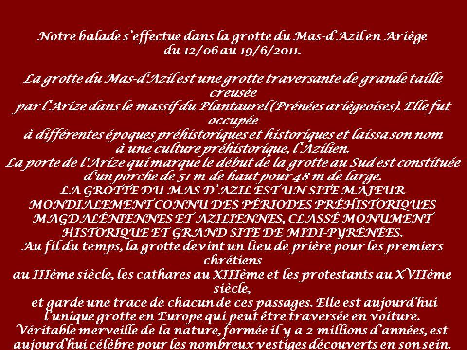 Notre balade seffectue dans la grotte du Mas-dAzil en Ariège du 12/06 au 19/6/2011.