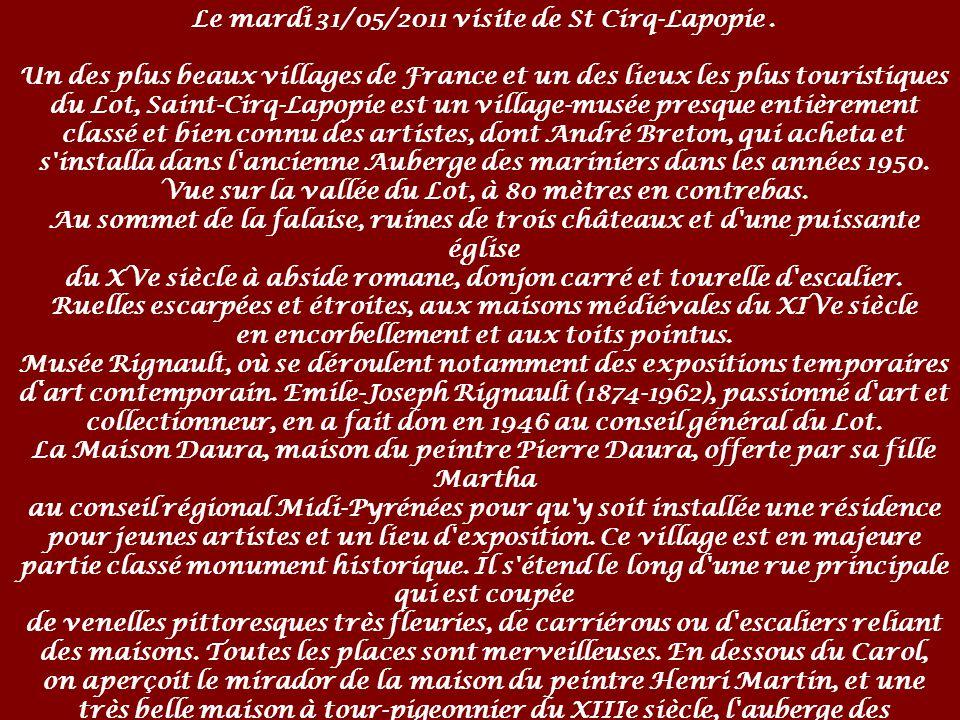 Le mardi 31/05/2011 visite de St Cirq-Lapopie.