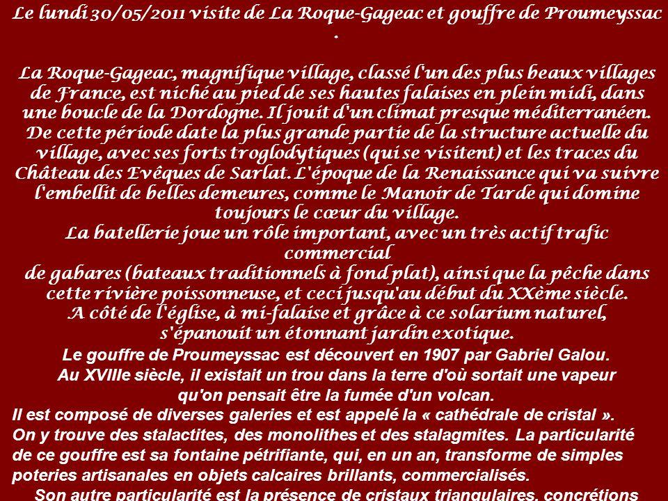 Le lundi 30/05/2011 visite de La Roque-Gageac et gouffre de Proumeyssac.