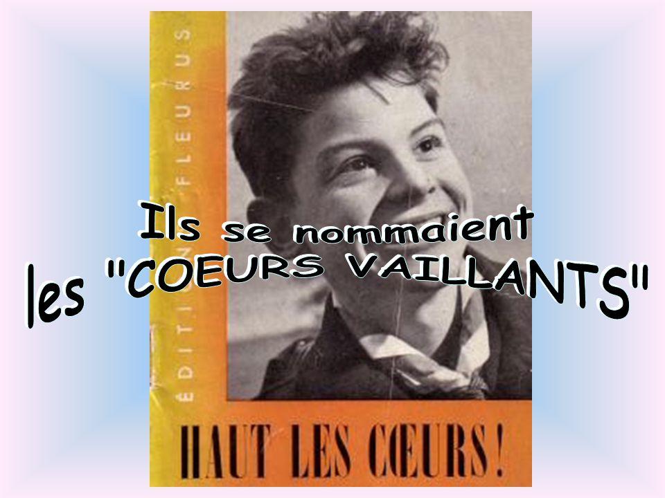 Cest nous les petits gars de France, Écoutez nos joyeux accents ; Notre nom chante lespérance, Car nous sommes les Cœurs Vaillants.