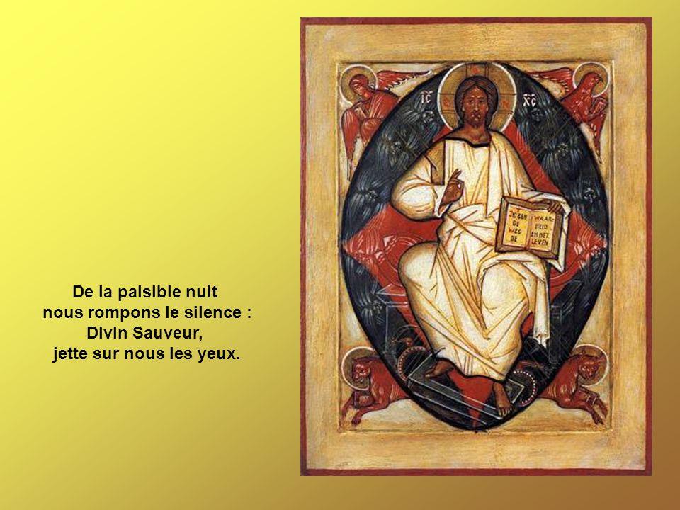 De la paisible nuit nous rompons le silence : Divin Sauveur, jette sur nous les yeux.