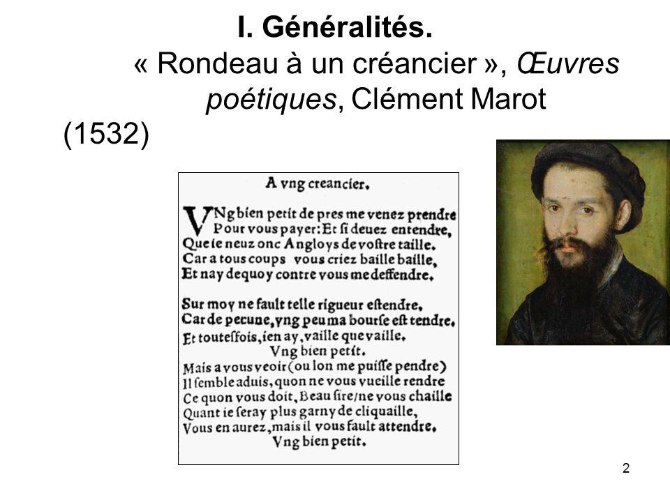 2 I. Généralités. « Rondeau à un créancier », Œuvres poétiques, Clément Marot (1532)