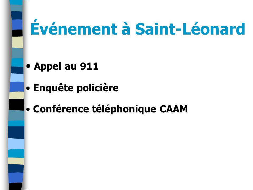 Événement à Saint-Léonard Appel au 911 Enquête policière Conférence téléphonique CAAM