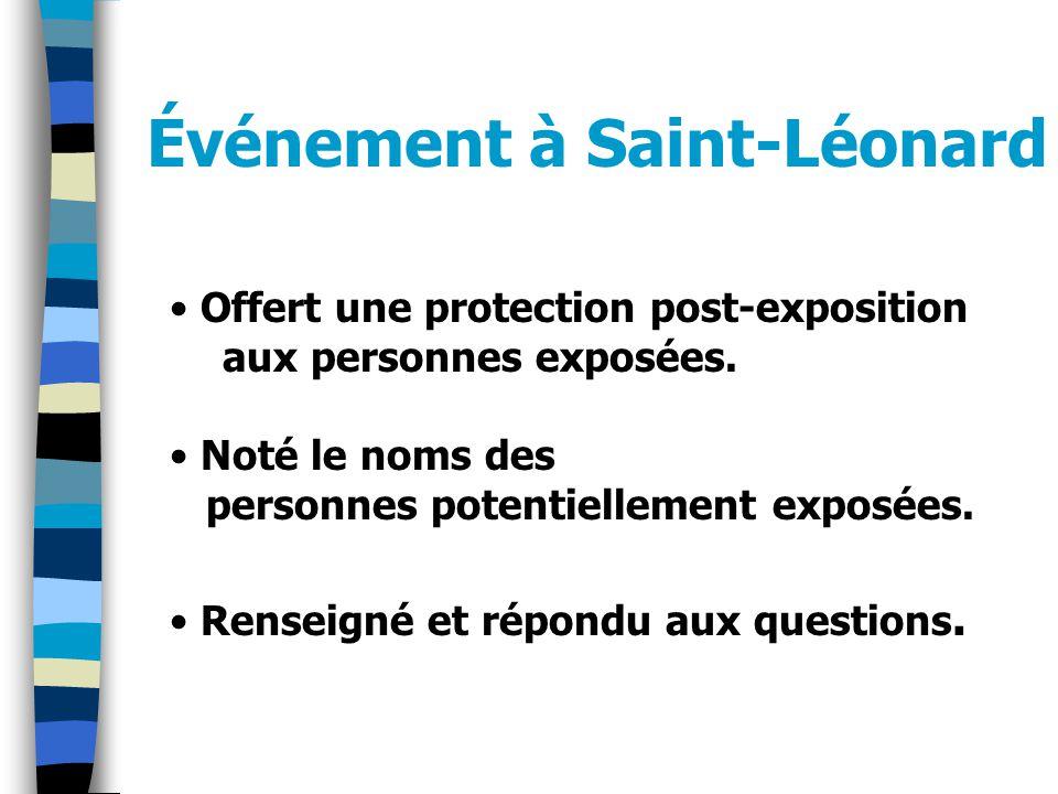 Événement à Saint-Léonard Offert une protection post-exposition aux personnes exposées.