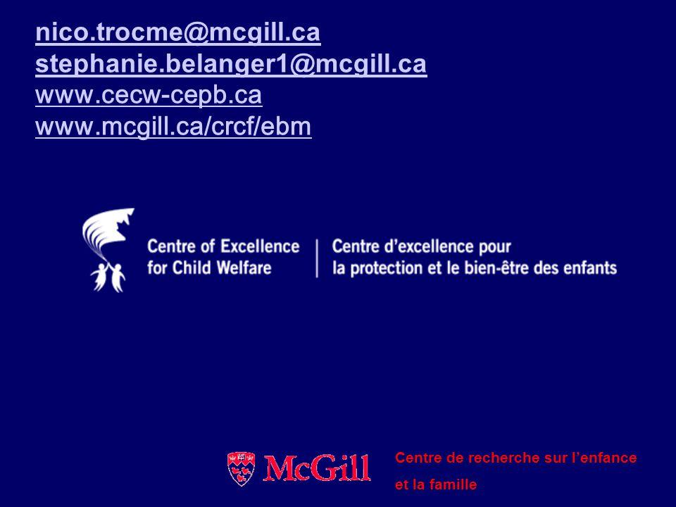 nico.trocme@mcgill.ca stephanie.belanger1@mcgill.ca www.cecw-cepb.ca www.mcgill.ca/crcf/ebm Centre de recherche sur lenfance et la famille