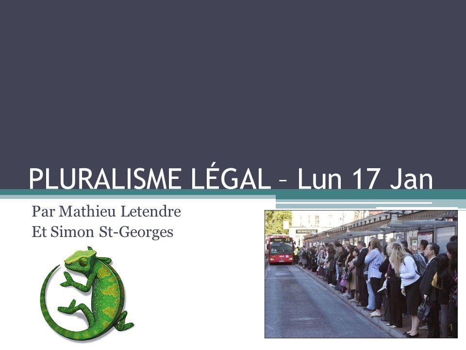 PLURALISME LÉGAL – Lun 17 Jan Par Mathieu Letendre Et Simon St-Georges
