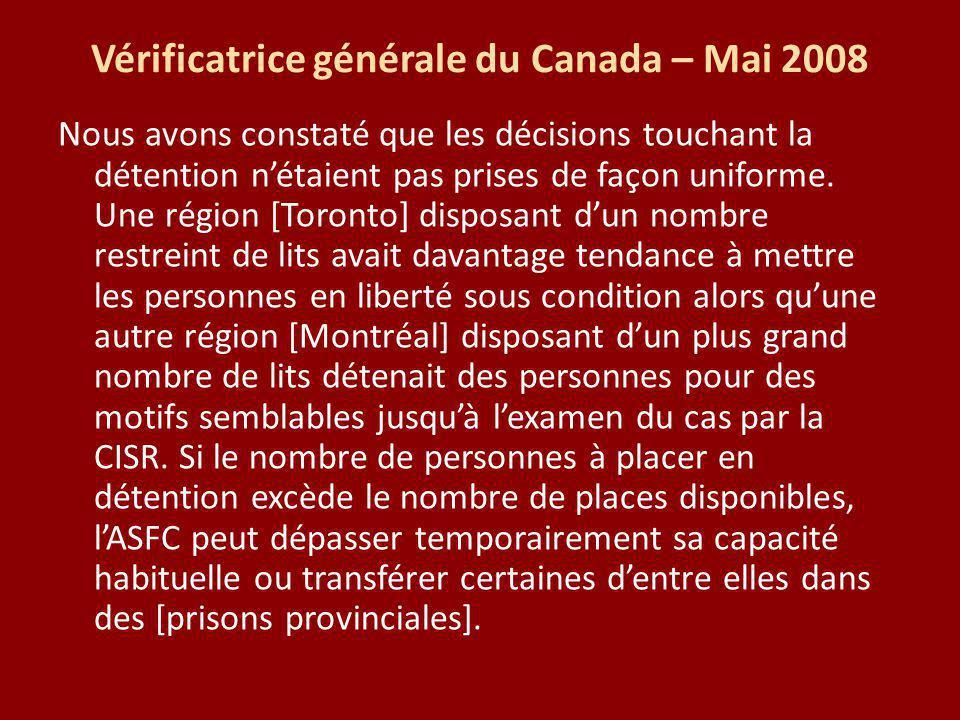 Vérificatrice générale du Canada – Mai 2008 Nous avons constaté que les décisions touchant la détention nétaient pas prises de façon uniforme.
