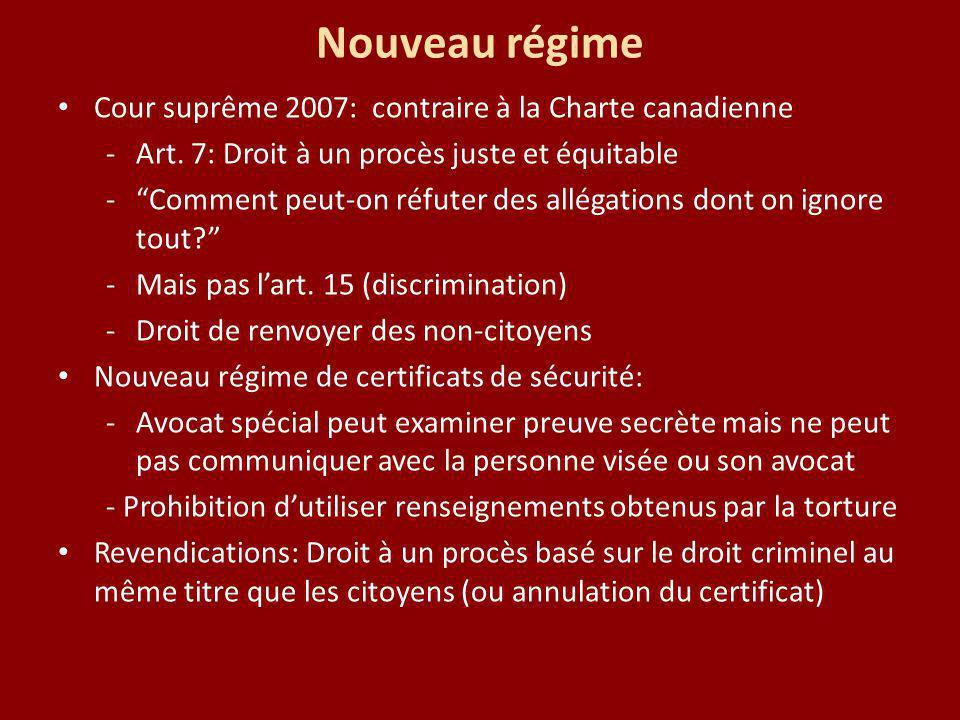 Nouveau régime Cour suprême 2007: contraire à la Charte canadienne -Art. 7: Droit à un procès juste et équitable -Comment peut-on réfuter des allégati