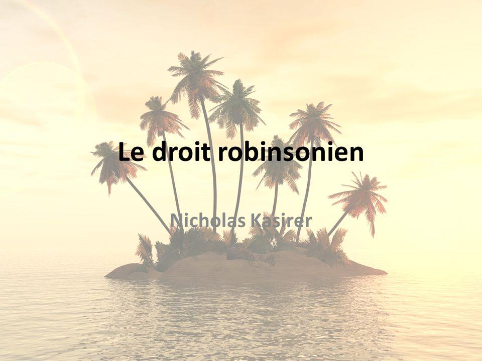 Le droit robinsonien Nicholas Kasirer