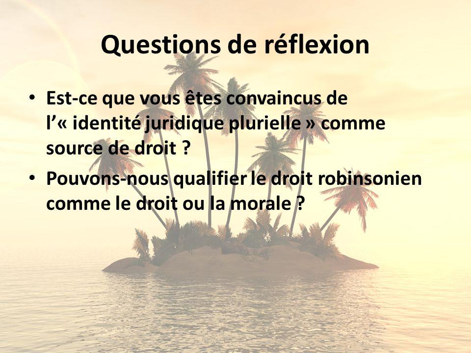 Questions de réflexion Est-ce que vous êtes convaincus de l« identité juridique plurielle » comme source de droit ? Pouvons-nous qualifier le droit ro