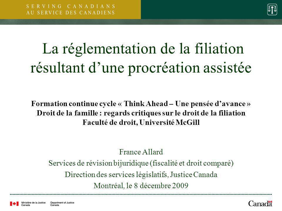 1 La réglementation de la filiation résultant dune procréation assistée France Allard Services de révision bijuridique (fiscalité et droit comparé) Di