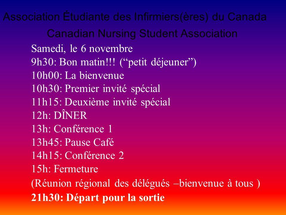Canadian Nursing Student Association Association Étudiante des Infirmiers(ères) du Canada Samedi, le 6 novembre 9h30: Bon matin!!.