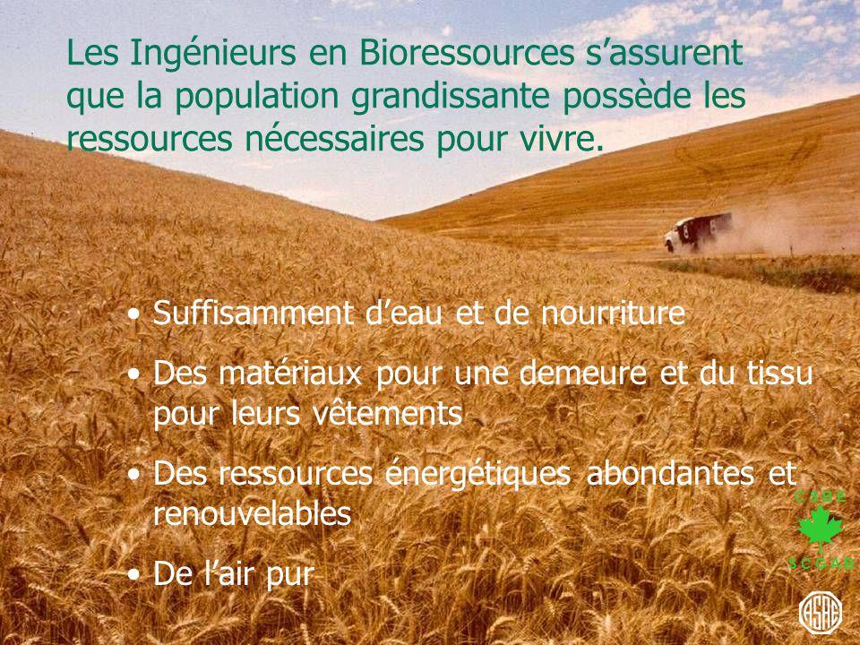 C S B E S C G A B Les Ingénieurs en Bioressources sassurent que la population grandissante possède les ressources nécessaires pour vivre. Suffisamment