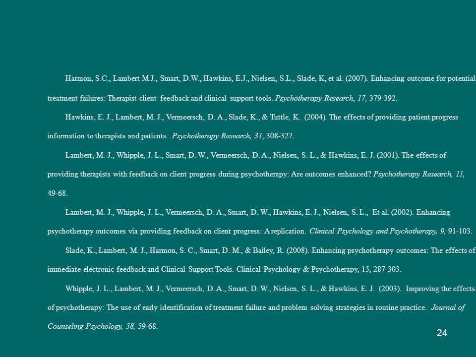 Harmon, S.C., Lambert M.J., Smart, D.W., Hawkins, E.J., Nielsen, S.L., Slade, K, et al.