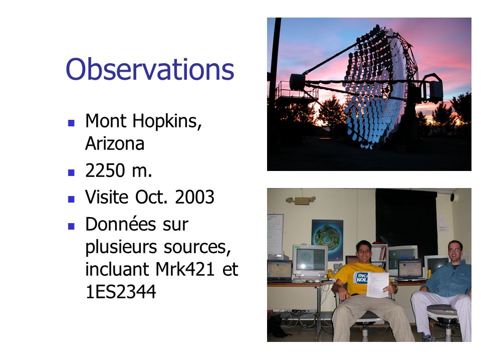 Observations Mont Hopkins, Arizona 2250 m. Visite Oct.
