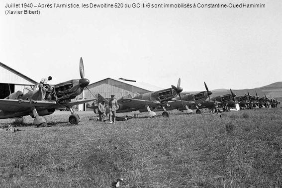 Juillet 1940 – Après lArmistice, les Dewoitine 520 du GC III/6 sont immobilisés à Constantine-Oued Hamimim (Xavier Bibert)