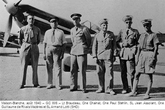 Maison-Blanche, août 1940 – GC III/6 – Lt Braudeau, Cne Chainat, Cne Paul Stehlin, SL Jean Assolant, Cne Guillaume de Rivals Mazères et SL Armand Lott