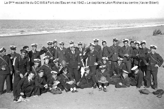 La 6 ème escadrille du GC III/6 à Fort-de-lEau en mai 1942 – Le capitaine Léon Richard au centre (Xavier Bibert)