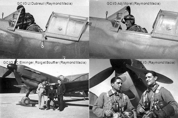 GC I/3 Lt Dubreuil (Raymond Macia)GC I/3 Adj Moret (Raymond Macia) GC I/3 SC Elminger, Roig et Bouffier (Raymond Macia)GC I/3 (Raymond Macia)