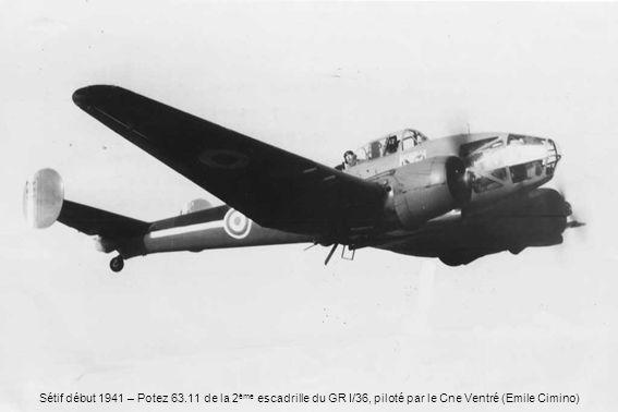 Sétif début 1941 – Potez 63.11 de la 2 ème escadrille du GR I/36, piloté par le Cne Ventré (Emile Cimino)