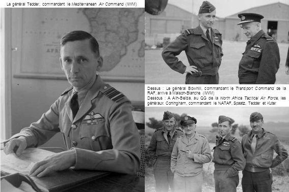 Les généraux Alexander, Patton et Kirk à Mers-el-Kébir le 23 juin 1943 (IWM) A Constantine, les généraux Spaatz et Patton A Alger, le général Tedder, commandant le Mediterranean Air Command, et le général Spaatz, commandant le North-West African Air Force (IWM) Le général anglais Henry Wilson, qui succèdera au général Eisenhower au commandement du Théatre dopérations méditerranéen en janvier 1944, à son bureau à Alger (IWM)