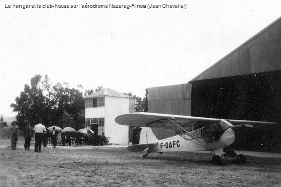 Le hangar et le club-house sur laérodrome Nazereg-Flinois (Jean Chevalier)