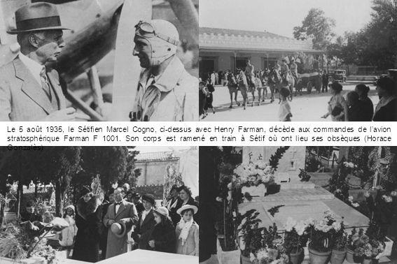 Le 5 août 1935, le Sétifien Marcel Cogno, ci-dessus avec Henry Farman, décède aux commandes de lavion stratosphérique Farman F 1001. Son corps est ram