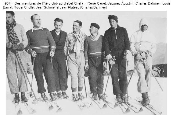 1937 – Des membres de lAéro-club au djebel Chélia – René Canet, Jacques Agostini, Charles Dahmen, Louis Barral, Roger Chollet, Jean Schurer et Jean Pl