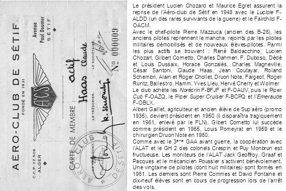 Le président Lucien Chozard et Maurice Egret assurent la reprise de lAéro-club de Sétif en 1948 avec le Luciole F- ALDD (un des rares survivants de la guerre) et le Fairchild F- OACM.