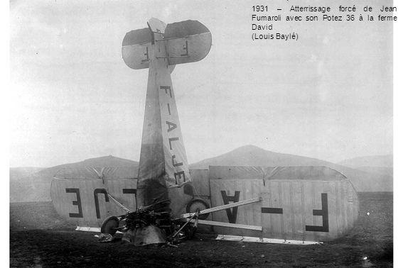 1931 – Atterrissage forcé de Jean Fumaroli avec son Potez 36 à la ferme David (Louis Baylé)