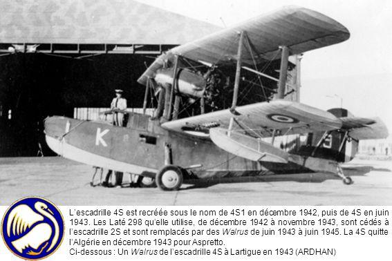 Lescadrille 4S est recréée sous le nom de 4S1 en décembre 1942, puis de 4S en juin 1943. Les Laté 298 quelle utilise, de décembre 1942 à novembre 1943