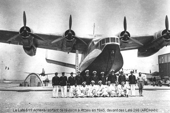 Le Laté 611 Achenar sortant de révision à Arzew en 1945, devant des Laté 298 (ARDHAN)