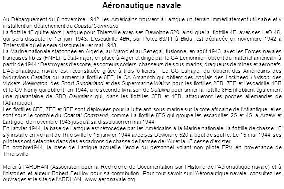 Aéronautique navale Au Débarquement du 8 novembre 1942, les Américains trouvent à Lartigue un terrain immédiatement utilisable et y installent un déta