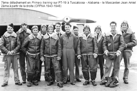 7ème détachement en Primary training sur PT-19 à Tuscaloosa - Alabama - le Mascaréen Jean Amiel 2ème à partir de la droite (CFPNA 1943-1946)