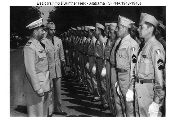 Basic training à Gunther Field - Alabama (CFPNA 1943-1946)