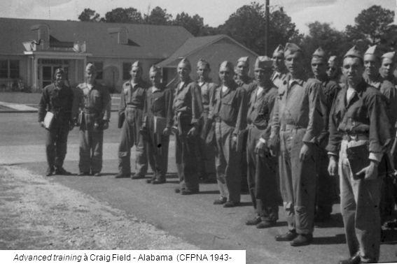Advanced training à Craig Field - Alabama (CFPNA 1943- 1946)