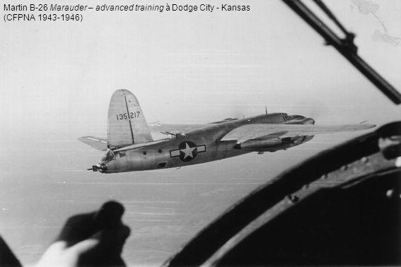 Martin B-26 Marauder – advanced training à Dodge City - Kansas (CFPNA 1943-1946)