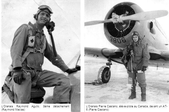 LOranais Pierre Castano, élève-pilote au Canada, devant un AT- 6 (Pierre Castano) LOranais Raymond Agullo, 8ème détachement (Raymond Macias)